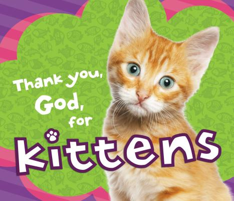 Thank You, God, for Kittens