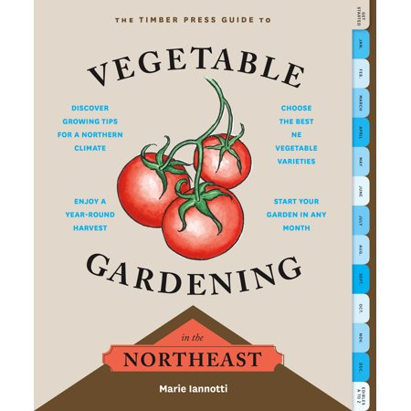 Timber Press Guide to Vegetable Gardening in the Northeast - Paperback