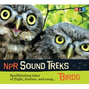 NPR Sound Treks: Birds : Spellbinding Tales of Flight, Feather, and Song