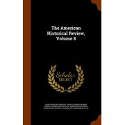 The American Historical Review, Volume 8