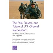 The Past, Present, and Future of U.S. Ground Interventions