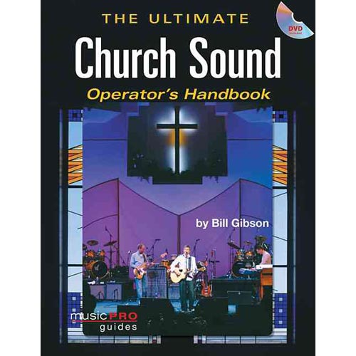 The Ultimate Church Sound Operator's Handbook [With DVD]