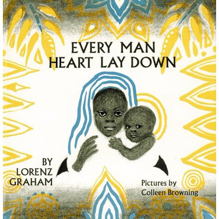 Every Man Heart Lay Down ()