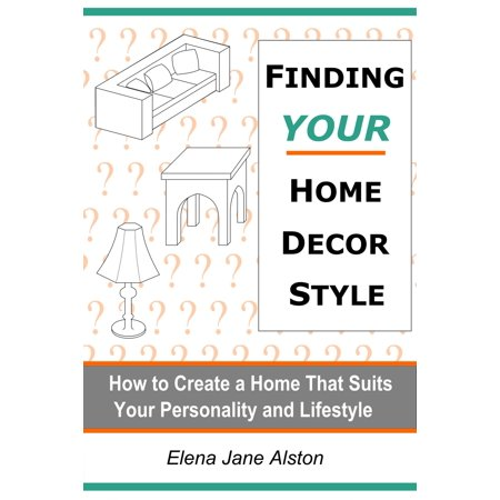 Finding Your Home Decor Style - (Deco Findings)