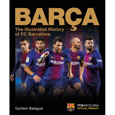 Y: Barca : The Illustrated History of FC Barcelona (Hardcover)