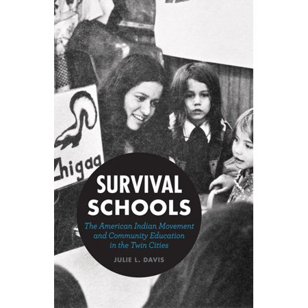 Survival Schools : The American Indian Movement and Community Education in the Twin