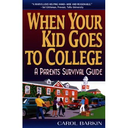 When Your Kid Goes to College: : A Parents