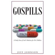 Gospills : A Daily Dose of God's Medicine for His Children