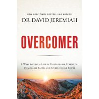 Overcomer: 8 Ways to Live a Life of Unstoppable Strength, Unmovable Faith, and Unbelievable Power (Hardcover)