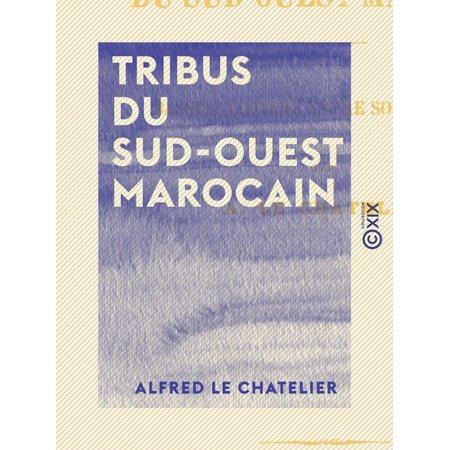 Tribus du sud-ouest marocain - eBook (Andy Tauer L Air Du Desert Marocain)