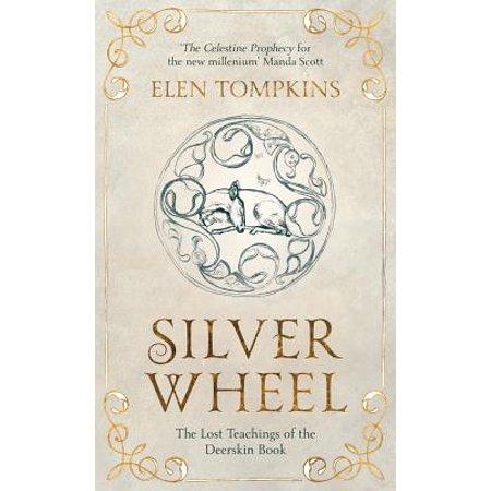Silver Wheel : The Lost Teachings of the Deerskin Book