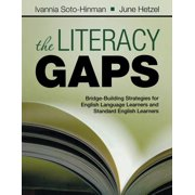 The Literacy Gaps : Bridge-Building Strategies for English Language Learners and Standard English Learners (Paperback)