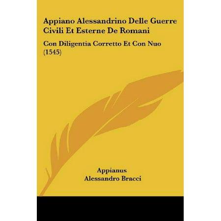 Appiano Alessandrino Delle Guerre Civili Et Esterne De Romani  Con Diligentia Corretto Et Con Nuo  1545
