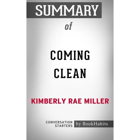 Summary of Coming Clean by Kimberly Rae Miller | Conversation Starters - (Summary Of Coming Of Age In The Dawnland)