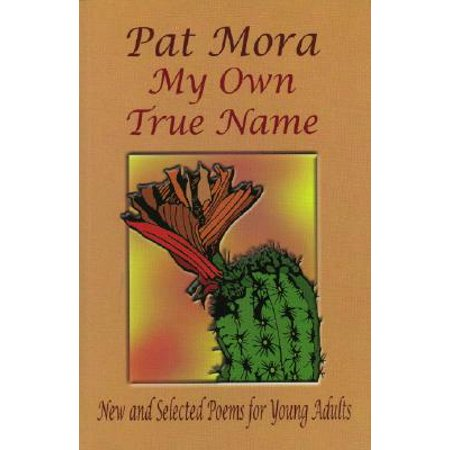 My Own True Name : New and Selected Poems for Young Adults - Halloween Poems For Young Adults
