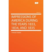 Impressions of America During the Years 1833, 1834, and 1835 Volume 2