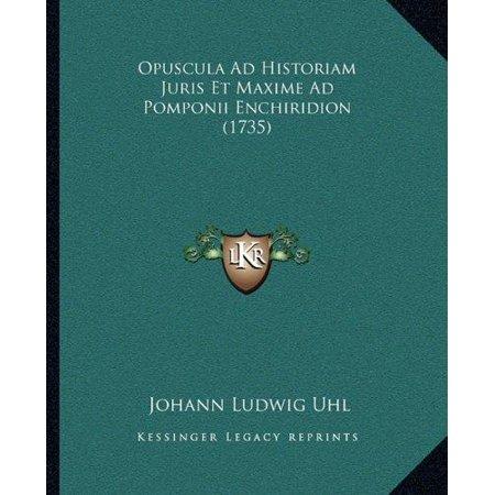 Opuscula Ad Historiam Juris Et Maxime Ad Pomponii Enchiridion (1735) - image 1 de 1