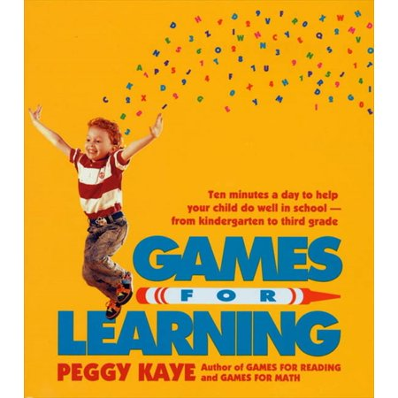 - Games for Learning : Ten Minutes a Day to Help Your Child Do Well in School—From Kindergarten to Third Grade