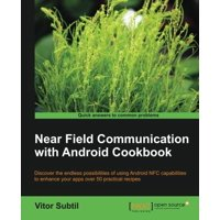 Near Field Communication with Android Cookbook