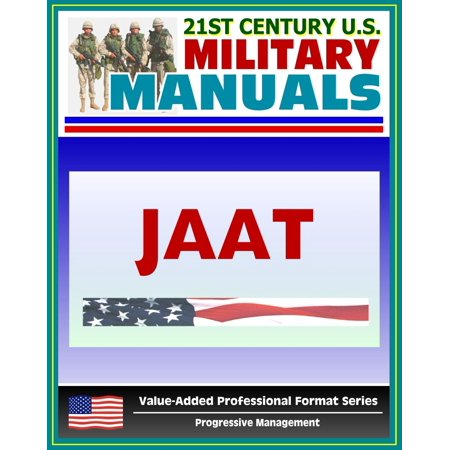 21st Century U.S. Military Manuals: Multiservice Procedures for Joint Air Attack Team Operations - JAAT - FM 90-21 (Value-Added Professional Format Series) -