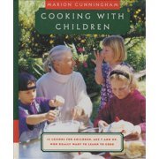 Cooking with Children : 15 Lessons for Children, Age 7 and Up, Who Really Want to Learn to Cook