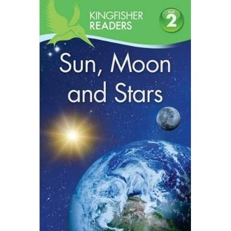 - Kingfisher Readers: Sun Moon and Stars (Level 2: Beginning to Read Alone) (Paperback)