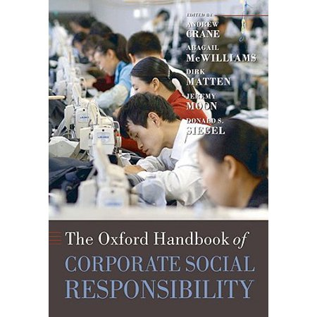 The Oxford Handbook of Corporate Social (The Oxford Handbook Of Corporate Social Responsibility)