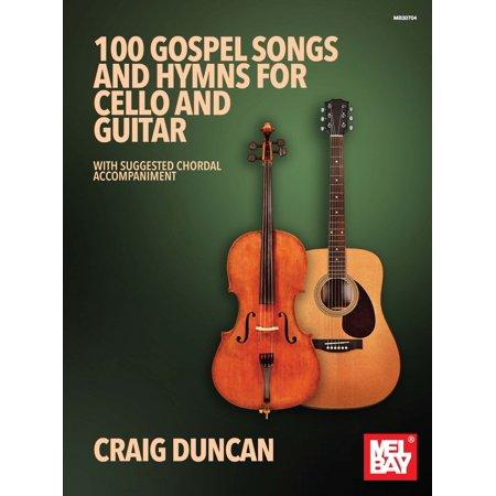 100 Gospel Songs and Hymns for Cello and Guitar - eBook (Hymns Cello)