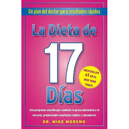La Dieta de 17 Dias / 17 Days Diet: Un Plan De Doctor Para Resultados Rapidos / a Doctor's Plan for Fast Results