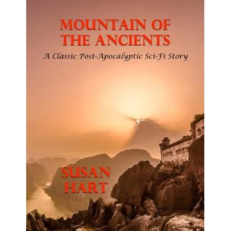 Mountain of the Ancients - A Classic Post Apocalyptic Sci Fi Story - eBook Build Sci Fi Model