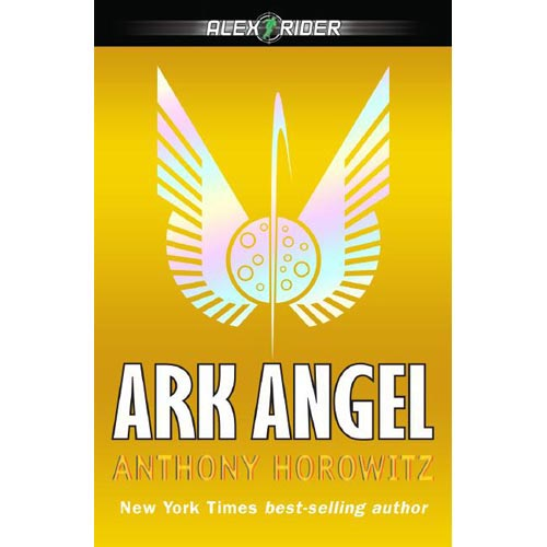 Ark Angel: An Alex Rider Adventure