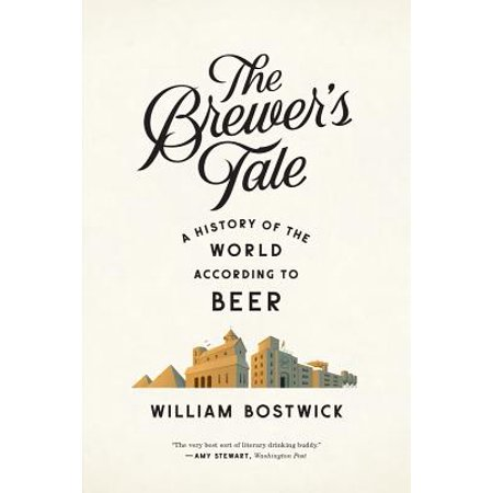 The Brewer's Tale: A History of the World According to Beer - eBook ()