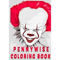 Pennywise Coloring Book : Stress Relief Coloring Book for Fans, Kids And Teens (Paperback)