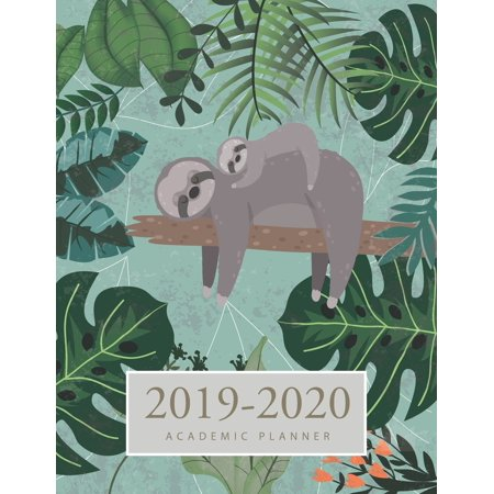 2019-2020 Academic Weekly and Monthly School Year Aug 2019 to Dec 2020, Daily Appointment Book: 2019-2020 Academic Planner: Sloth Cute Cover - 2019-2020 Academic Weekly and Monthly Planner - Daily (Best App For Sexting 2019)