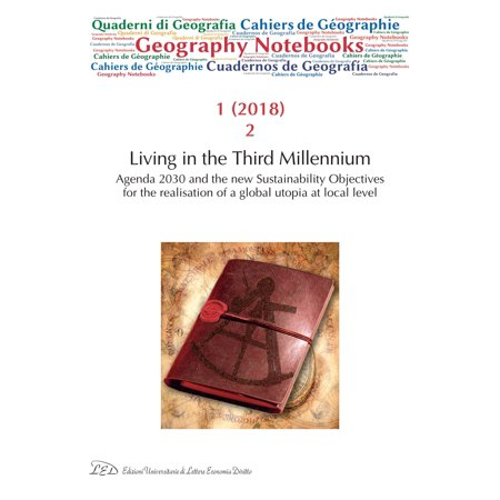 Geography Notebooks. Vol 1, No 2 (2018). Living in the Third Millennium. Agenda 2030 and the new Sustainability Objectives for the realisation of a global utopia at local level - (Latin For The New Millennium Level 2)