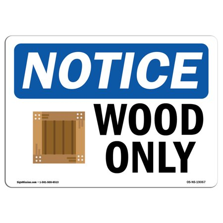 OSHA Notice Sign - Wood Only Sign With Symbol   Choose from: Aluminum, Rigid Plastic or Vinyl Label Decal   Protect Your Business, Construction Site, Warehouse & Shop Area   Made in the