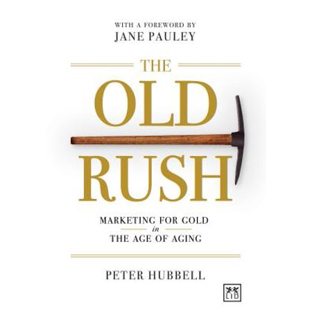 The Old Rush : Marketing for Gold in the Age of