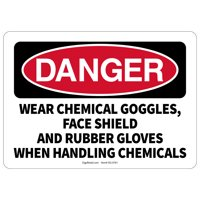 OSHA DANGER SAFETY SIGN WEAR GOGGLES FACE SHIELD WHEN HANDLING CHEMICAL