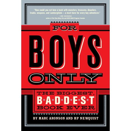 For Boys Only : The Biggest, Baddest Book Ever