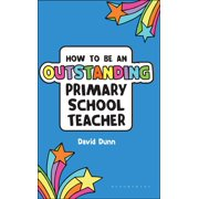 How to be an Outstanding Primary School Teacher - eBook