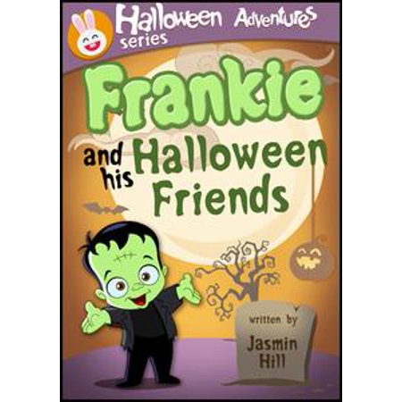 Frankie and His Halloween Friends: Picture Books For Children About Halloween - eBook