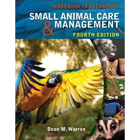 Workbook for Warren's Small Animal Care and Management,
