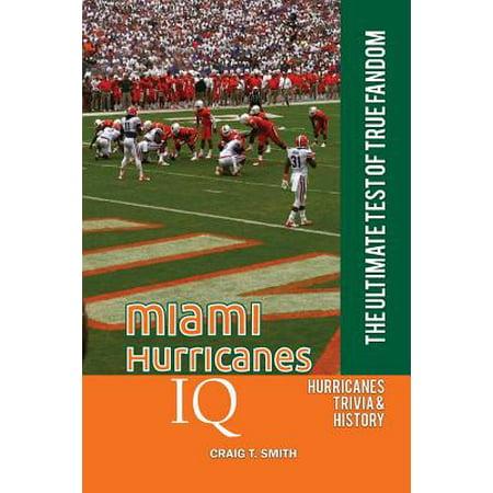 Miami Hurricanes IQ : The Ultimate Test of True -
