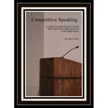 Competitive Speaking: A Guide for Preparing and Winning High School and College Speaking Event Competitions - eBook - Halloween Event Ideas College