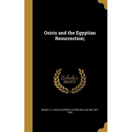 Osiris and the Egyptian Resurrection;