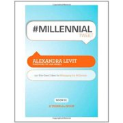 #millennialtweet Book01 : 140 Bite-Sized Ideas for Managing the Millennials