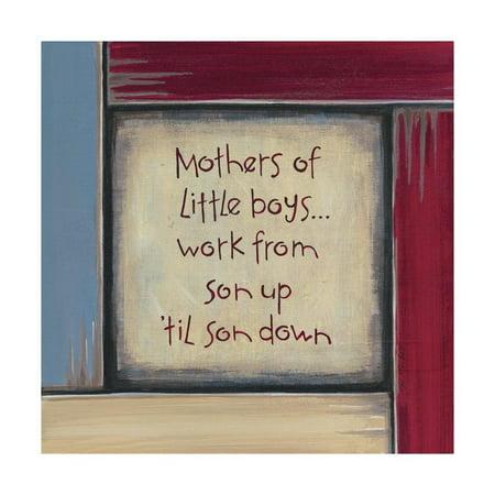 Mothers of Little Boys Print Wall Art By Karen Tribett