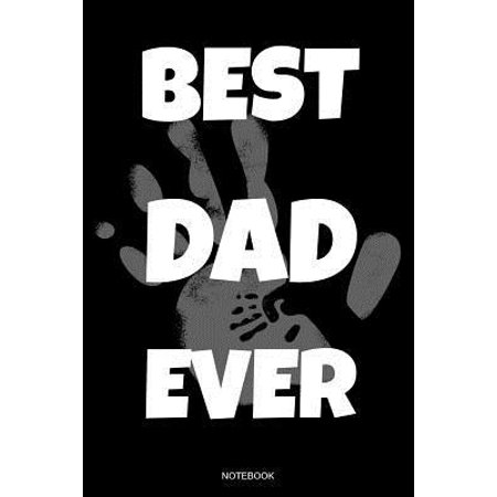 Best Dad Ever: Funny Father's Day Gift from Wife Son or Daughter Notebook for Men Your Father Husband Papa Present Dad Quotes I Plann