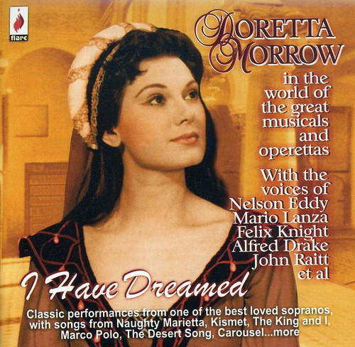 Morrow Doretta - I Have Dreamed: Doretta Morrow in the World of the Great Musicals and Operetas [CD]