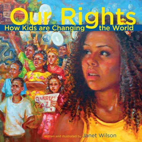 Our Rights: How Kids Are Changing the World